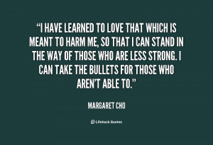 quote-Margaret-Cho-i-have-learned-to-love-that-which-71534.png