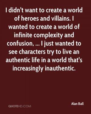 Alan Ball Life Quotes