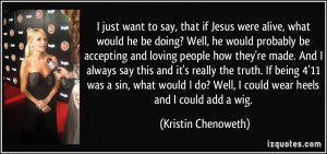just want to say, that if Jesus were alive, what would he be doing ...