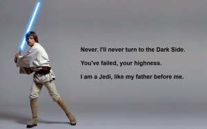 Ill never turn to the dark side