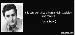 More Alain Delon Quotes