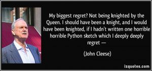 My biggest regret? Not being knighted by the Queen. I should have been ...