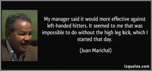 More Juan Marichal Quotes