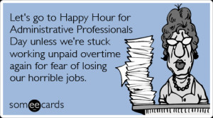 Funny Admin Pros Day Ecard: Let's go to Happy Hour for Administrative ...