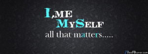 me myself all that matters facebook cover