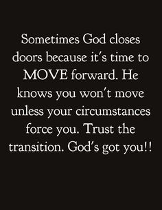This spoke to me today, time to move forward with God's grace! More