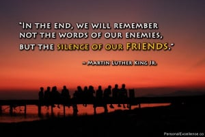"""Inspirational Quote: """"In the end, we will remember not the words of ..."""
