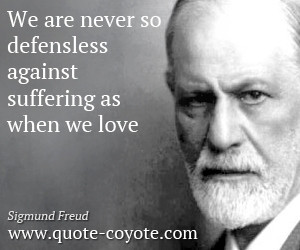 Suffering quotes - We are never so defensless against suffering as ...