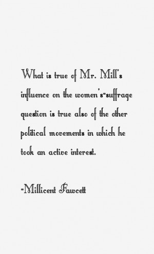 View All Millicent Fawcett Quotes