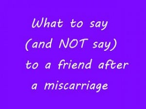 ... Rambelyns: What to Say (and NOT Say) to a Friend After a Miscarriage