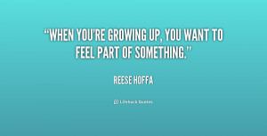 """When you're growing up, you want to feel part of something."""""""