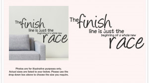 ... FINISH LINE IS JUST THE BEGINNING OF NEW RACE - Wall sticker quote