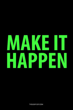 Make It Happen #quote #quotes #typography #design #art #print #poster ...