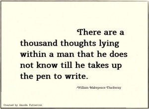 ... know till he takes up the pen to write.