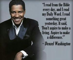 Denzel Washington. Christian living. Quotes. Reading the bible