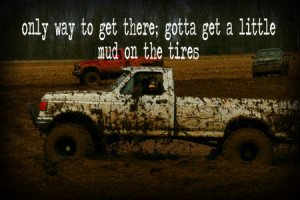 Country Mudding Quotes Brad paisley - mud on the