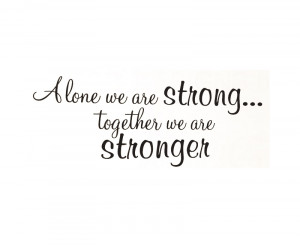 We Are Strong Together Quotes