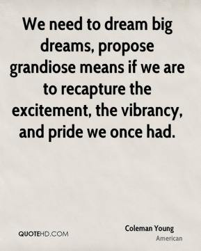 ... are to recapture the excitement, the vibrancy, and pride we once had