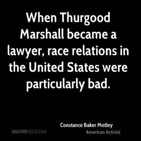 Constance Baker Motley - When Thurgood Marshall became a lawyer, race ...