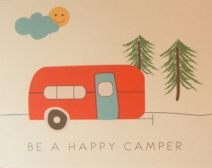 Be A Happy Camper - Camping Quotes