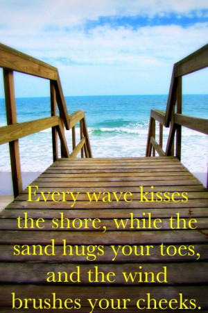 ... your cheeks. - 50 Warm and Sunny Beach Therapy Quotes - Style Estate