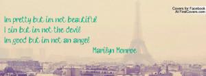 pretty, but im not beautiful.I sin, but i'm not the devil.I'm good ...