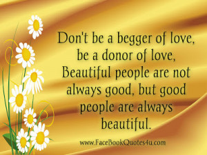 Don't be a begger of love,
