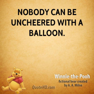 Nobody can be uncheered with a balloon.