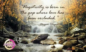 Negativity is born in the gap where love has been excluded