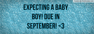 Expecting a baby boy! Due in September Profile Facebook Covers