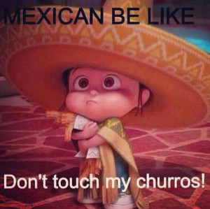 Mexicans Be Like Quotes Most popular tags for this