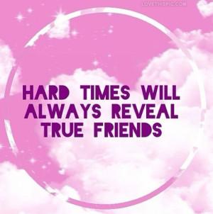 Hard Times quotes friends hard true instagram instagram pictures ...