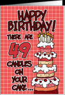 happy birthday - 49 candles on your cake card - Product #375555