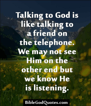 ... Friends, Telephone Quotes, Bible God Quotes 234, God Talk, Talk To God