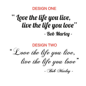 Life Quotes To Live By For Teenagers 'love the life you live' quote