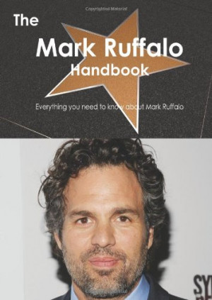 ... Mark Ruffalo Handbook - Everything you need to know about Mark Ruffalo