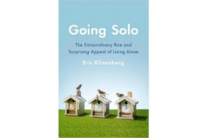 solo the extraordinary rise and surprising appeal of living alone ...
