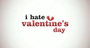 Hate Valentine's Day
