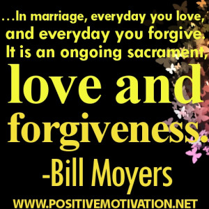 ... ,Everyday You Love and Everyday You Forgive ~ Forgiveness Quote