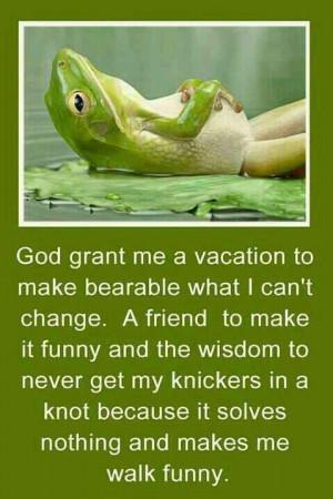 God grant me a vacation....
