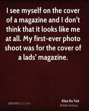 Elize Du Toit - I see myself on the cover of a magazine and I don't ...
