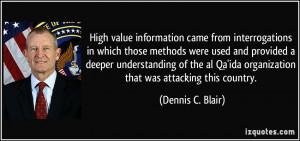 ... Qa'ida organization that was attacking this country. - Dennis C. Blair