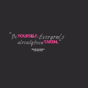 Taken Quotes Quotes picture: be yourself