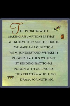 Making Assumptions Quotes Dont make assumptions