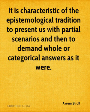 It is characteristic of the epistemological tradition to present us ...