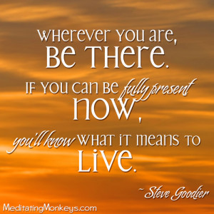 be in the present moment quotes