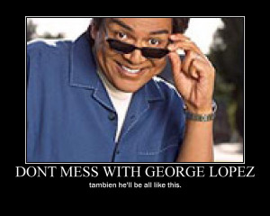 george lopez poster by Dr-J33