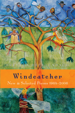 """Start by marking """"Windcatcher: New & Selected Poems 1964-2006"""" as ..."""
