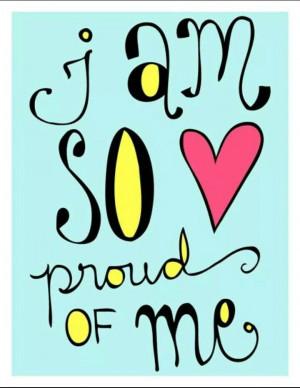 So proud of me..