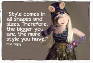 Miss Piggy. I used to collect her stuff when I was a kid. Loved her ...